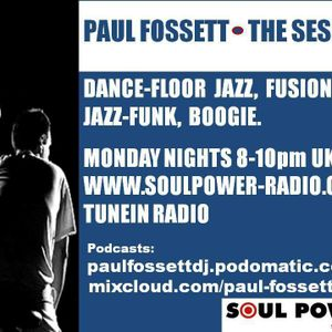 The Session - with Paul Fossett 280915 - Monday nights 8pm UKT on www.soulpower-radio.com
