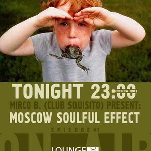 Mirco B (Club Squisito) Podcast Radio show: MoscowSoulfulEffect on RadioLoungeProject (Moscow) ep.04