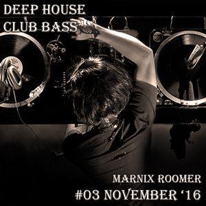 Marnix Roomer Mix #03 - Deep House Club Bass [Free Download]