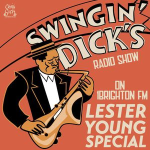 Swingin' Dick's Radio Show #11 - Lester Young Special