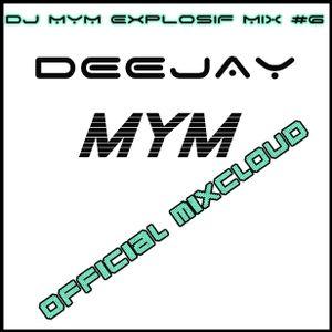 Dj MYM [ExPLOSiF MiX #6]