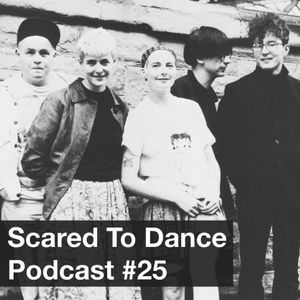Scared To Dance Podcast #25
