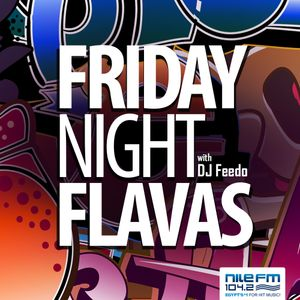 Friday Night Flavas - DJ Feedo - 24/2/2017 on NileFM