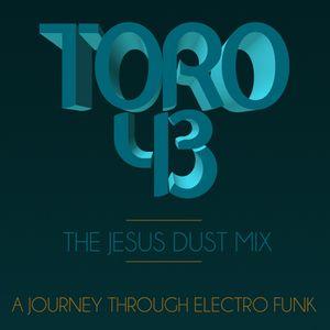 TORO 43 presents THE JESUS DUST MIX