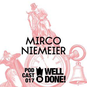 [WellDone! Music] - Podcast 017 x Mirco Niemeier 16.09.2013