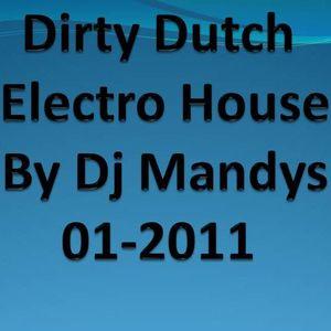 Dirty Dutch & Electro House By Dj Mandys 01-2011