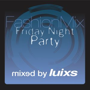 djluixs - FashionMix FridayNight Party