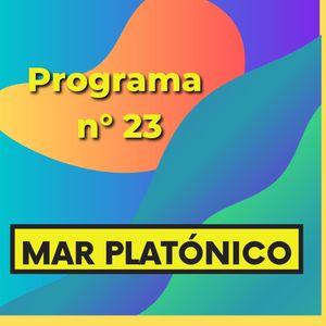 MAR PLATONICO - Programa 23