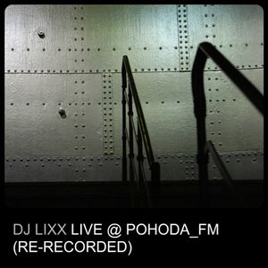 Dj Lixx - Live @ Pohoda_FM (re-recorded)