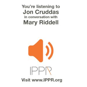 Jon Cruddas in conversation with Mary Riddell