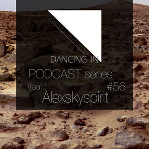 Dancing In podcast #56 w/ Alexskyspirit | 18OCT17 | SEASON 8