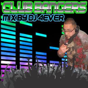 CLUB BANGERS mix by DJ 4EVER