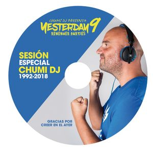 CHUMI DJ presenta YESTERDAY 9