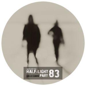 Gello Geens - half-light part 83