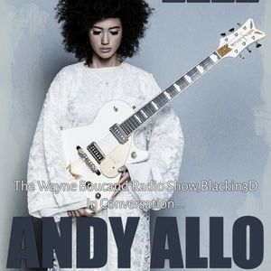 The Wayne Boucaud Radio Show Blackin3D Presents-In Conversation with Andy Allo...