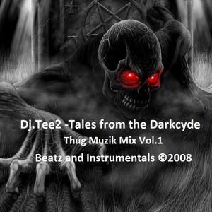 DjTee2 ©2008 Tales from the Darkcyde Thug Muzik Vol.1 Beatz and Instrumentals