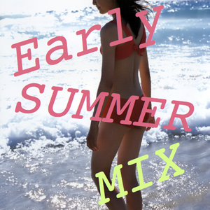 Early Summer Mix (2011)