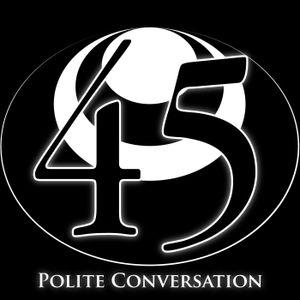 45 - Polite Conversation