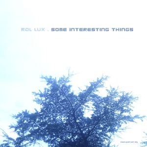 Rol Lux - Some Interesting Things