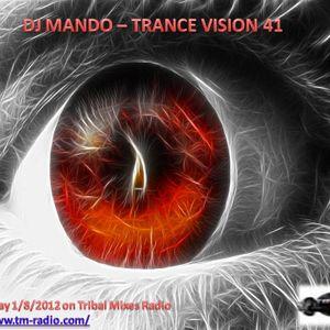DJ Mando -Trance Vision Episode 41 on TM Radio - 1.8.2012