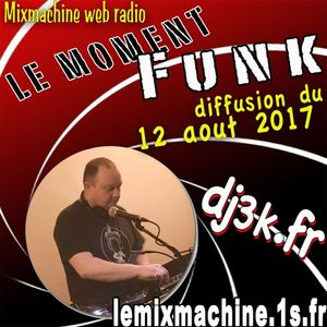Moment Funk 12 aout 2017 by dj3k