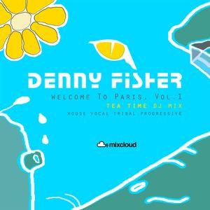 Denny Fisher - Welcome To Paris, Vol.1 - (Tea-Time Dj Mix) 2012-07-20