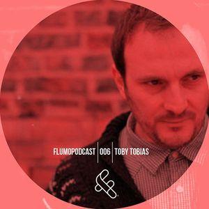 Toby Tobias - Flumo Podcasts 006