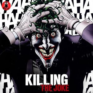 Episode 31 - Killing The Joke