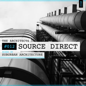 The Architects #012: Source Direct mixed by Suburban Architecture