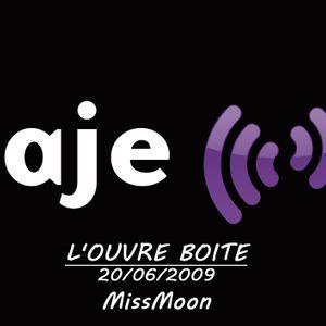 L'OUVRE BOITE sur Radio RAJE-MissMoon 20/06/2009