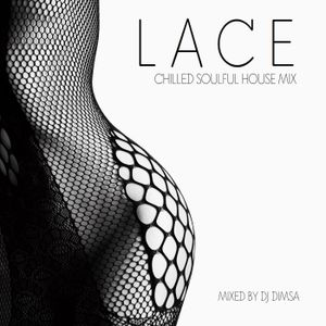 Lace - Chilled Soulful House Mix (2018)