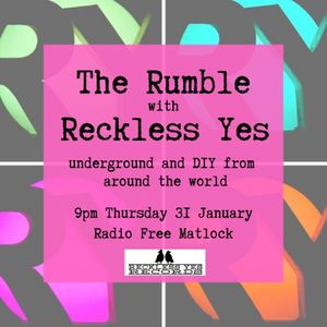 The Rumble with Reckless Yes, Jan 31, 2019