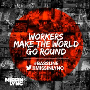 WORKERS MAKE THE WORLD GO ROUND (Ayia Napa 2013 Workers Mix)