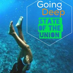Going Deep- State Of The Union