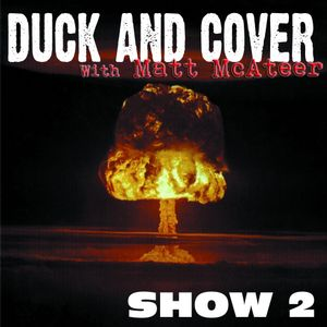 Duck & Cover: Show 2