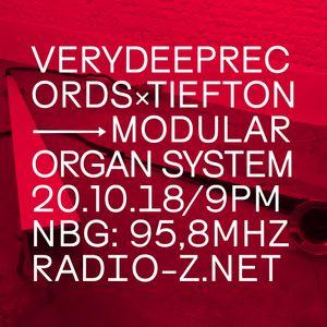 VERYDEEPRECORDSxTIEFTON 20/10/2018 @ RADIO Z *MODULAR ORGAN SYSTEM IV*