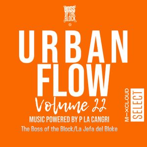 Urban Flow #22 Powered by P La Cangri