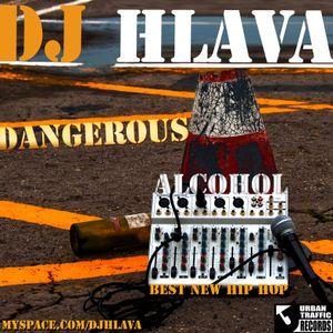 DJ HLAVA - DANGEROUS ALCOHOL