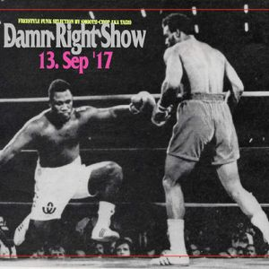 13 Sep '17 Damn Right Show