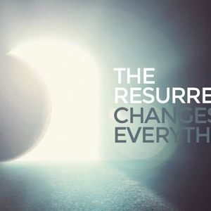 The Resurrection Changes Everything [Acts 2:22-41]
