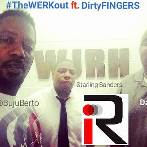 #TheWERKout ft. DirtyFINGERS v2 show 5 w/ Industry Rules Magazine