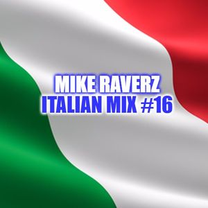 Mike Raverz Italian Mix #16