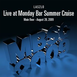Laszlo - Live @ Monday Bar Summer Cruise, Main floor (2009-08-28)