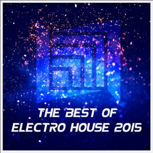 Essential Music - The Best Of 2015 - Electro House