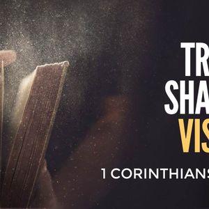 Truth Shaped Vision [1 Corinthians 3 & 9]
