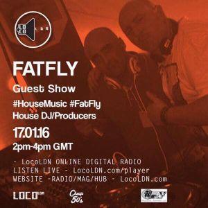FatFlys House Podcast #70.  www.LocoLDN.com Guest Show