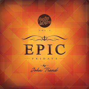 Maestros del ritmo presents epic fridays vol 3 sept for Epic deep house