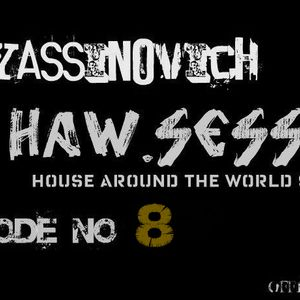Dj yassinovich - HAW.SESSION EP 08 (official radio show & podcast)