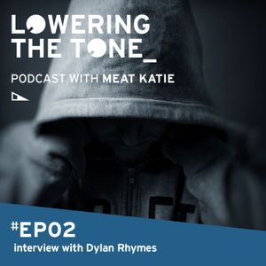 Meat Katie 'Lowering The Tone' Episode 2 - (Interview with Dylan Rhymes)