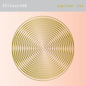 DECKast #58 x Jupiter Jax